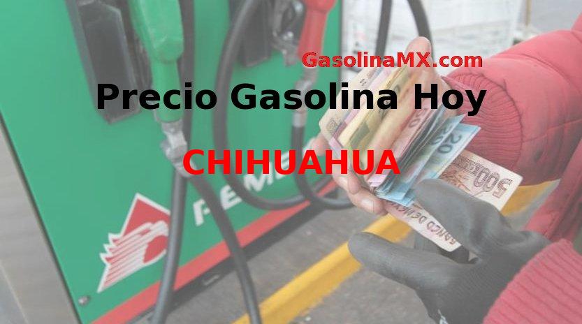 Chihuahua. Precio Gasolina hoy Jueves 12 Diciembre 2019