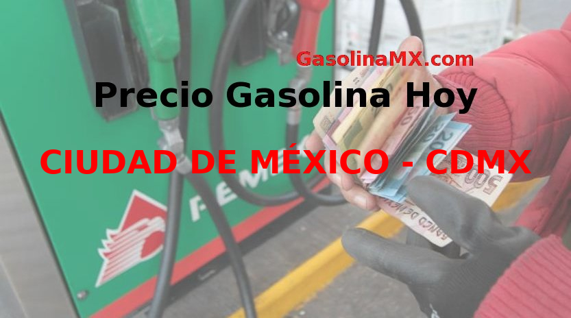 Precio de la gasolina hoy Sábado  7 de Diciembre del 2019 en CIUDAD DE MÉXICO – CDMX