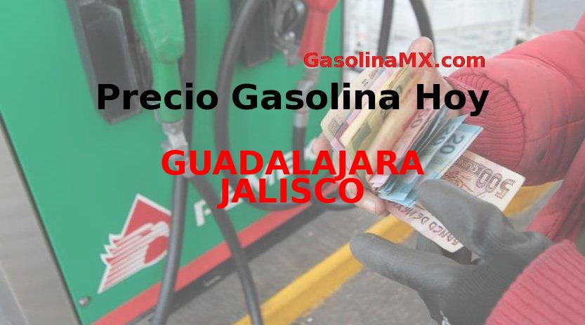Precio de la gasolina en GUADALAJARA JALISCO