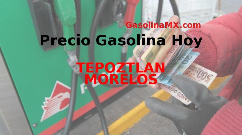TEPOZTLAN Precio de la gasolina hoy Jueves 26 Diciembre 2019