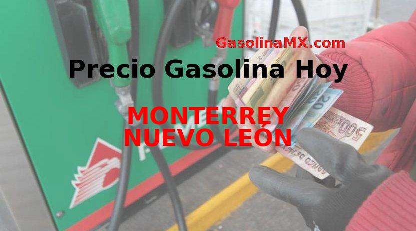 Precio de la gasolina en MONTERREY NUEVO LEÓN
