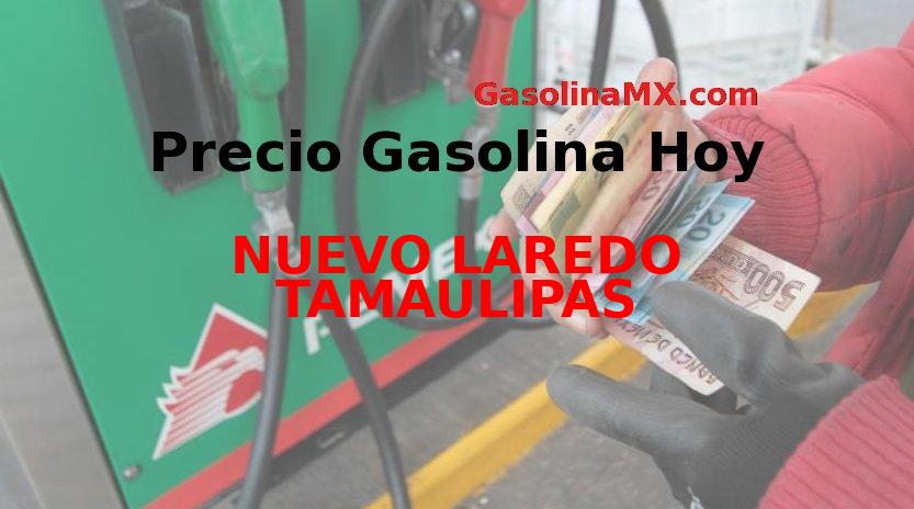 Precio de la gasolina en NUEVO LAREDO TAMAULIPAS